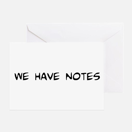 We Have Notes Greeting Card
