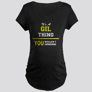 GIL thing, you wouldn't understa Maternity T-Shirt