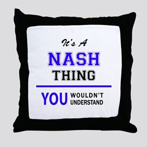 It's NASH thing, you wouldn't underst Throw Pillow