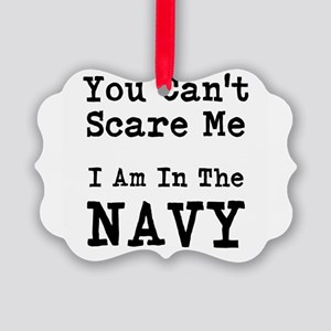 You Cant Scare Me I Am In The Navy Ornament