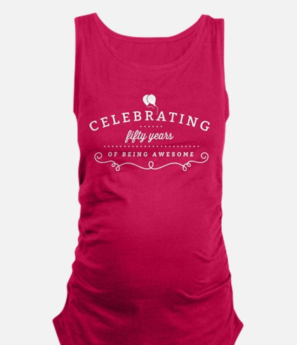 Celebrating Fifty Years Maternity Tank Top