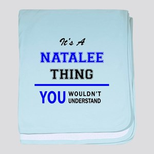 It's NATALEE thing, you wouldn't unde baby blanket