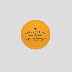 Celebrating Forty-Nine Years Mini Button