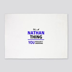 It's NATHAN thing, you wouldn't und 5'x7'Area Rug