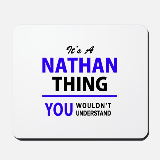 It's NATHAN thing, you wouldn't understa Mousepad
