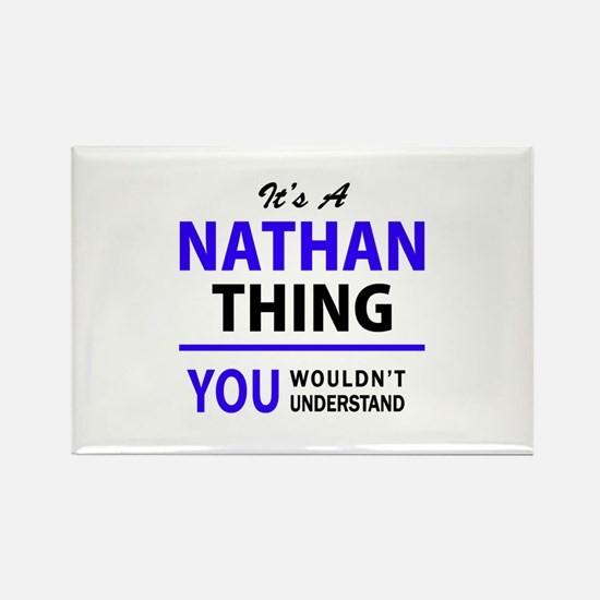 It's NATHAN thing, you wouldn't understand Magnets