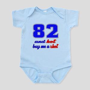 82 and hot buy me a shot Infant Bodysuit