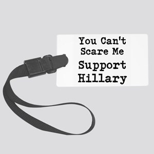 You Cant Scare Me Support Hillary Luggage Tag