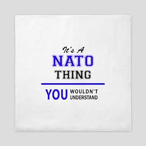 It's NATO thing, you wouldn't understa Queen Duvet