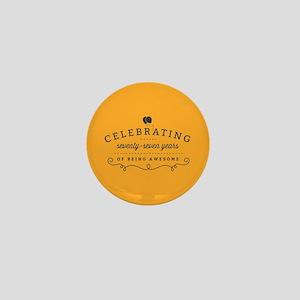 Celebrating Seventy-Seven Years Mini Button