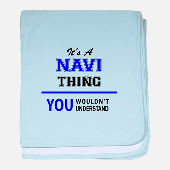 It's NAVI thing, you wouldn't underst baby blanket