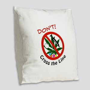 Dont Cross The Line Burlap Throw Pillow