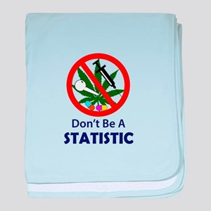 Dont Be A Statistic baby blanket