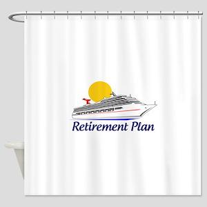 Cruise Retirement Plan Shower Curtain