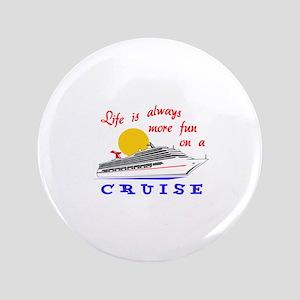 More Fun On A Crusie Button