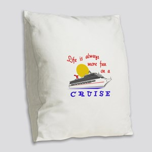More Fun On A Crusie Burlap Throw Pillow