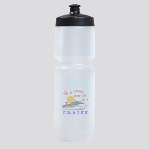 More Fun On A Crusie Sports Bottle