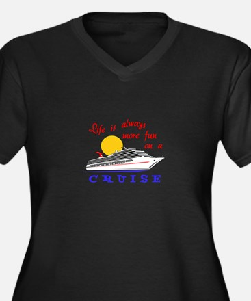 More Fun On A Crusie Plus Size T-Shirt