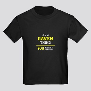 GAVEN thing, you wouldn't understand ! T-Shirt