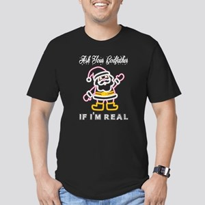 Ask Your Godfather Im Real Santa Claus Chr T-Shirt