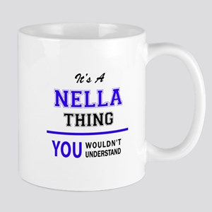 It's NELLA thing, you wouldn't understand Mugs