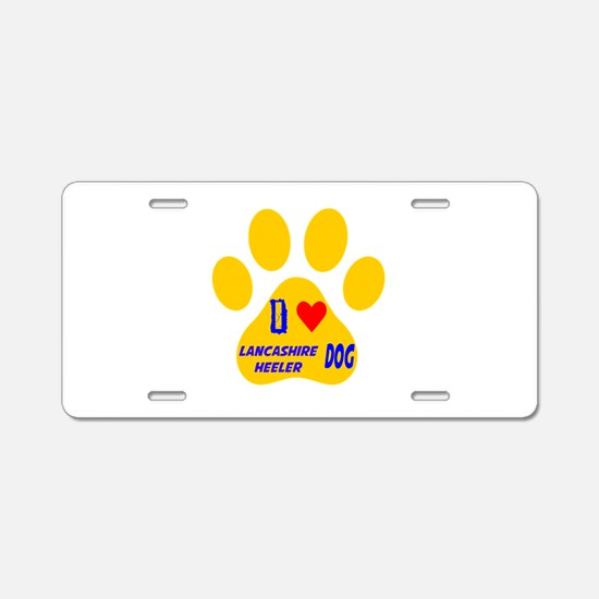 I Love Lancashire Heeler Do Aluminum License Plate