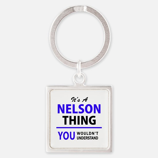 It's NELSON thing, you wouldn't understa Keychains