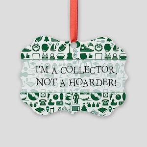 I'M A COLLECTOR... Picture Ornament