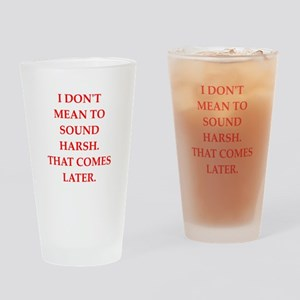 harsh Drinking Glass
