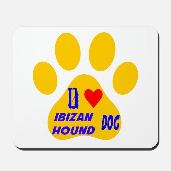 I Love Ibizan Hound Dog Mousepad
