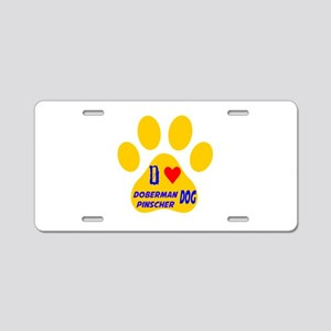 I Love Doberman Pinscher Do Aluminum License Plate