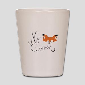 No Fox Given Shot Glass