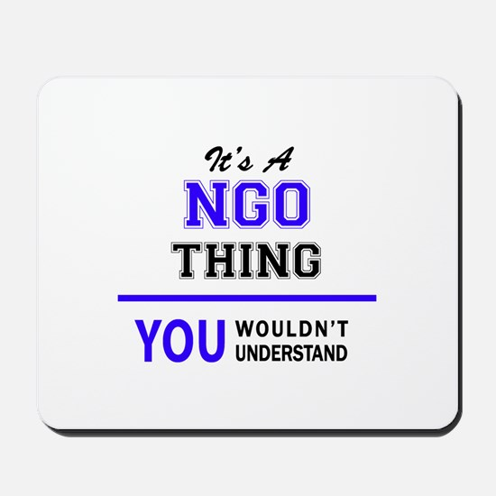 It's NGO thing, you wouldn't understand Mousepad
