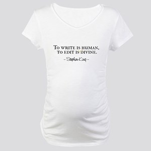 To Write is Human Maternity T-Shirt
