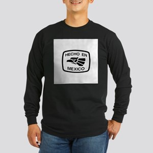 Hecho En Mexico - Made In Mex Long Sleeve T-Shirt