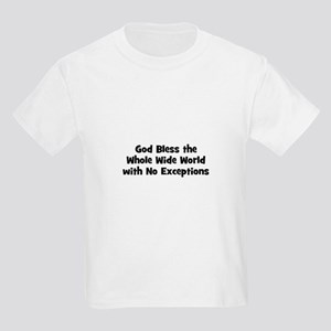 God Bless the Whole Wide Worl Kids Light T-Shirt
