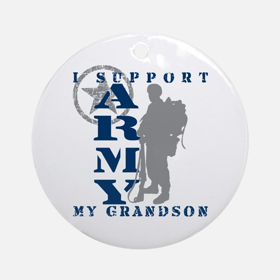 I Support Grandson 2 - ARMY Ornament (Round)