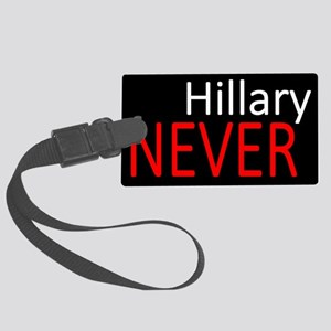 Never Hillary Large Luggage Tag