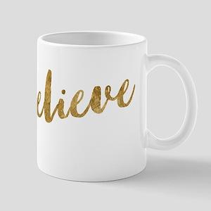 Gold Look Believe Mugs
