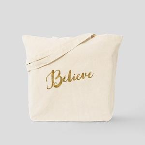 Gold Look Believe Tote Bag