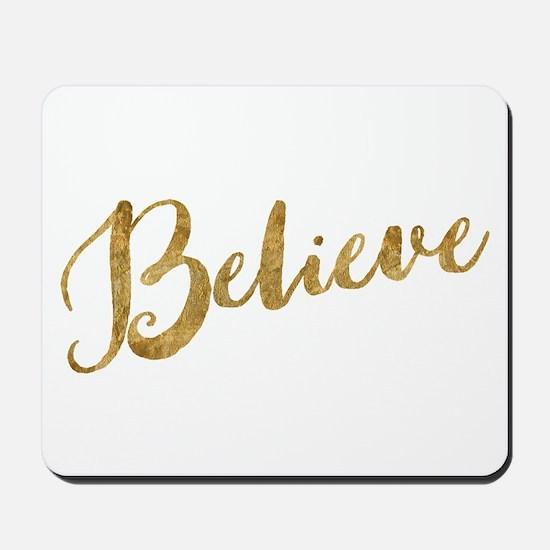 Gold Look Believe Mousepad