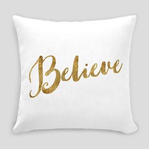 Gold Look Believe Everyday Pillow