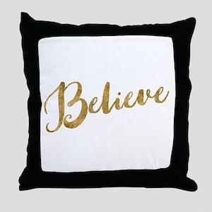 Gold Look Believe Throw Pillow
