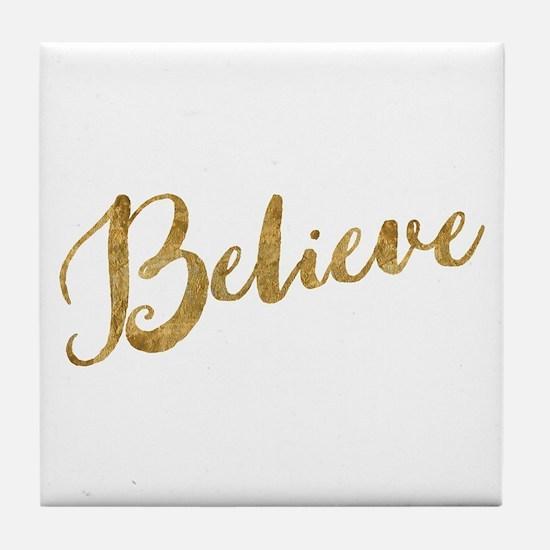 Gold Look Believe Tile Coaster