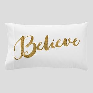 Gold Look Believe Pillow Case
