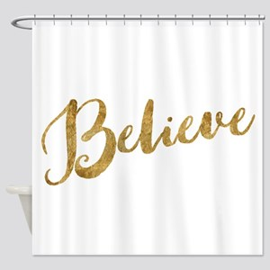 Gold Look Believe Shower Curtain