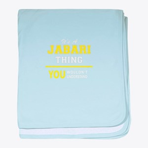JABARI thing, you wouldn't understand baby blanket