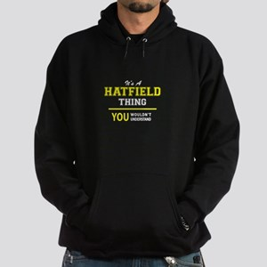 HATFIELD thing, you wouldn't underst Hoodie (dark)