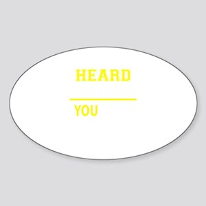 HEARD thing, you wouldn't understand ! Sticker