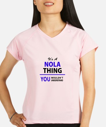 It's NOLA thing, you would Performance Dry T-Shirt